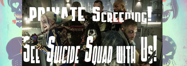 Suicide Squad Private Screening! – WG
