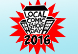 LOCAL COMIC SHOP DAY 2016