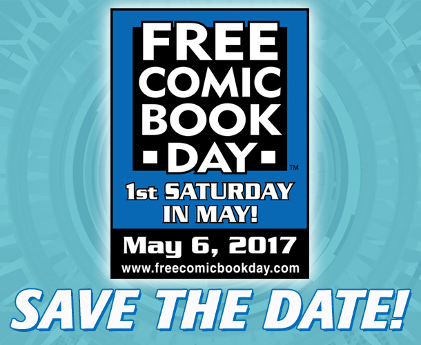 Free Comic Book Day 2017 is Coming!