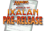 RIVALS OF IXALAN PRERELEASE!